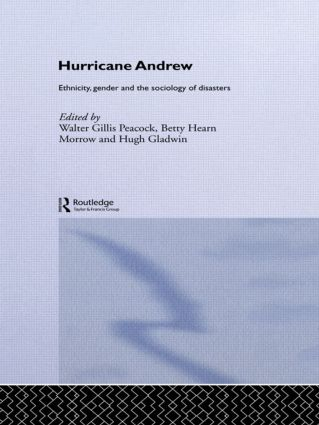 Hurricane Andrew: Ethnicity, Gender and the Sociology of Disasters, 1st Edition (Hardback) book cover