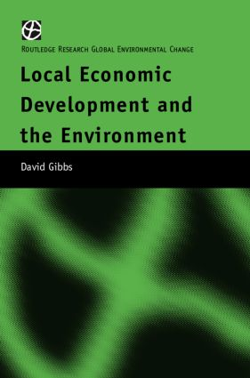 Local Economic Development and the Environment: 1st Edition (Hardback) book cover