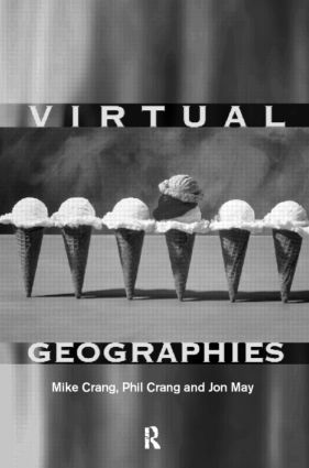 Virtual Geographies: Bodies, Space and Relations (Paperback) book cover