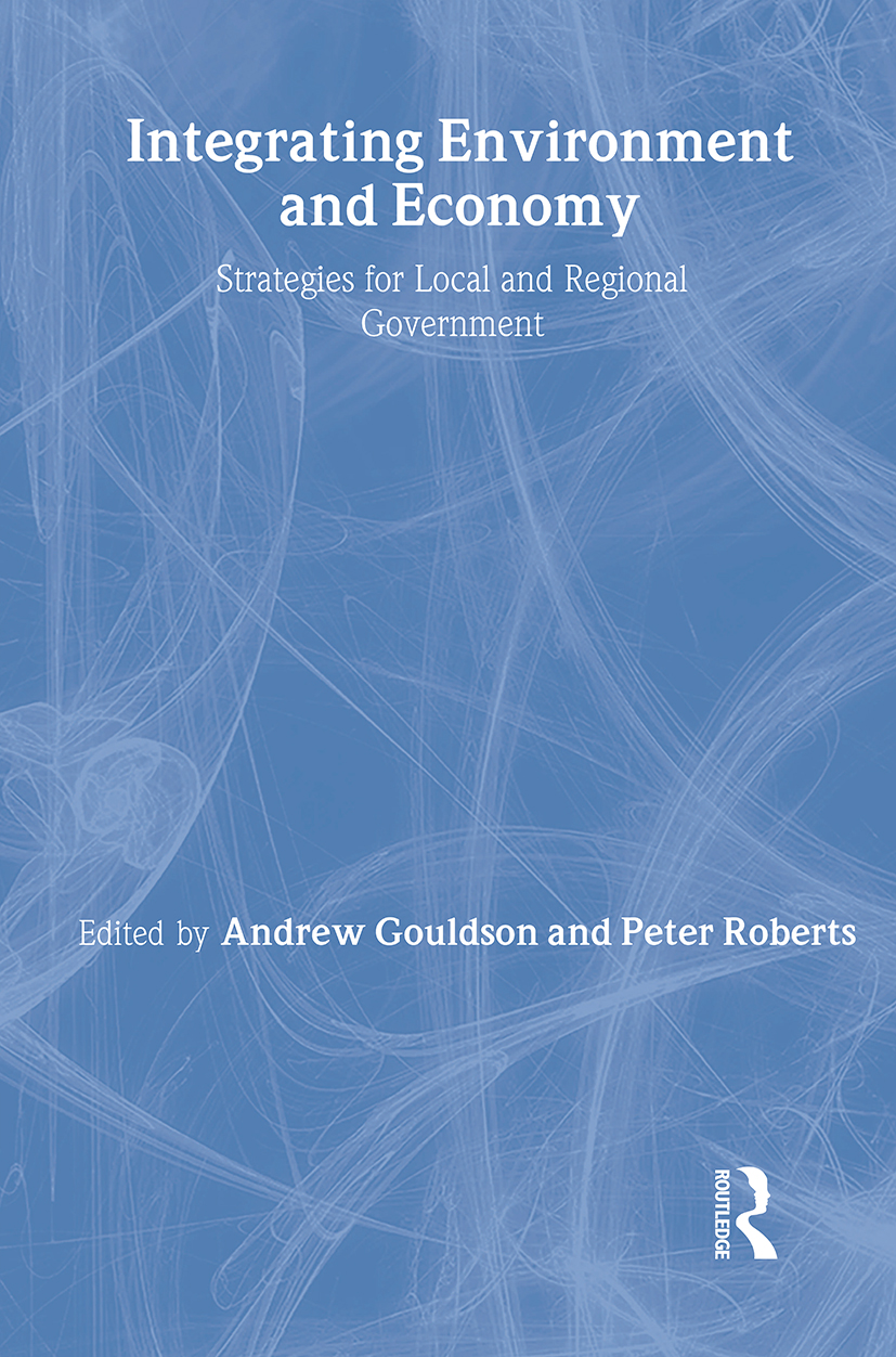 Integrating Environment and Economy: Strategies for Local and Regional Government, 1st Edition (Paperback) book cover