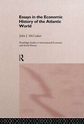Essays in the Economic History of the Atlantic World (Hardback) book cover