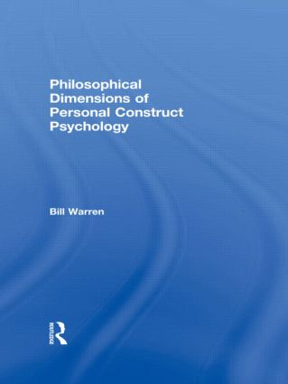 Philosophical Dimensions of Personal Construct Psychology: 1st Edition (Hardback) book cover
