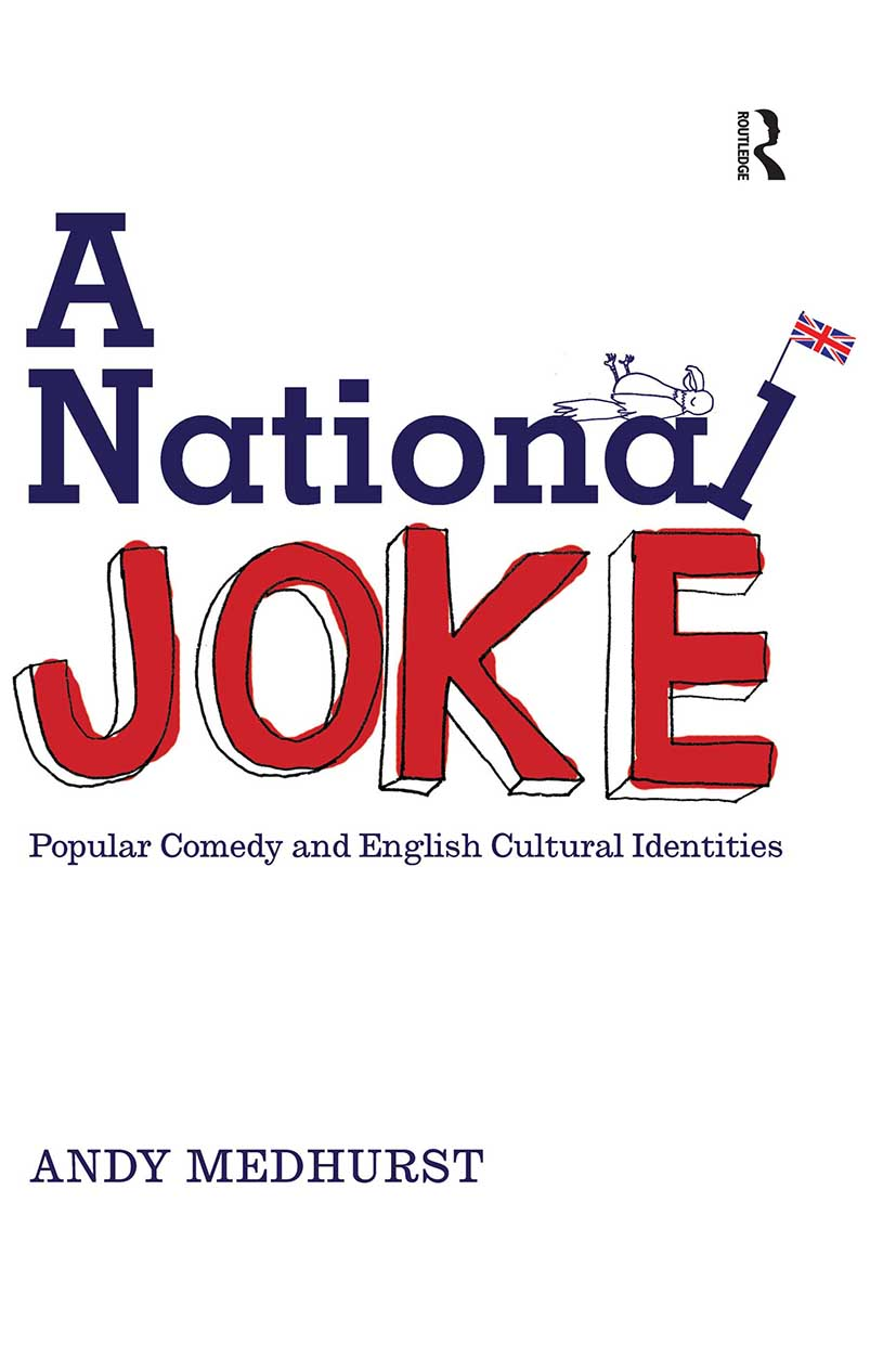 A National Joke: Popular Comedy and English Cultural Identities, 1st Edition (Paperback) book cover