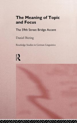 The Meaning of Topic and Focus: The 59th Street Bridge Accent (Hardback) book cover