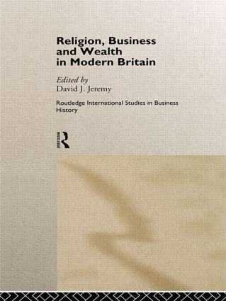 Religion, Business and Wealth in Modern Britain (Hardback) book cover