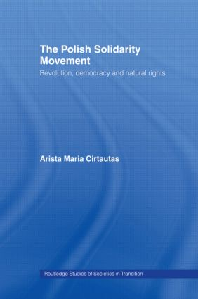 The Polish Solidarity Movement: Revolution, Democracy and Natural Rights book cover