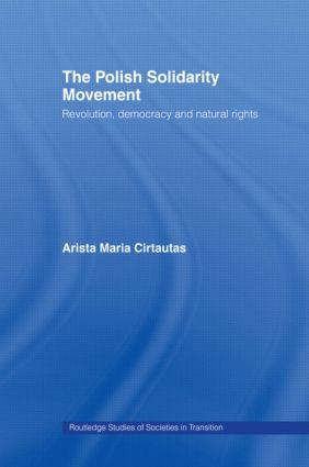 The Polish Solidarity Movement: Revolution, Democracy and Natural Rights (Hardback) book cover