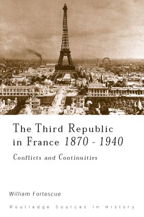 The Third Republic in France, 1870-1940: Conflicts and Continuities, 1st Edition (Paperback) book cover