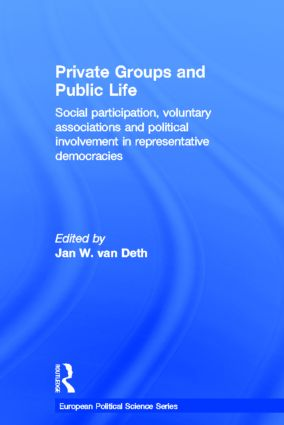 Private Groups and Public Life: Social Participation and Political Involvement in Representative Democracies, 1st Edition (Hardback) book cover