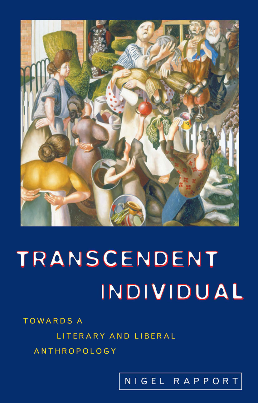 Transcendent Individual: Essays Toward a Literary and Liberal Anthropology, 1st Edition (Paperback) book cover
