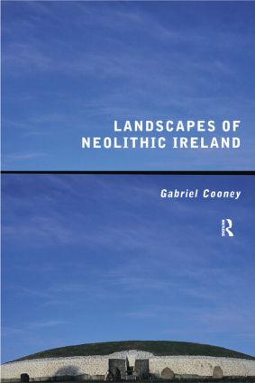 Landscapes of Neolithic Ireland: 1st Edition (Paperback) book cover