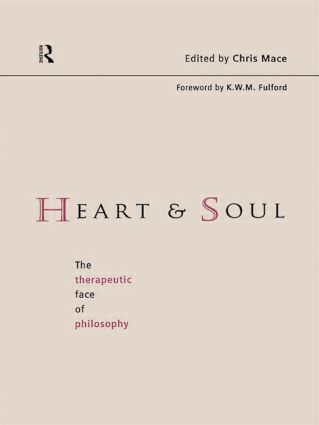 Heart and Soul: The Therapeutic Face of Philosophy, 1st Edition (Paperback) book cover