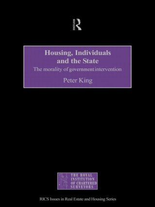 Housing, Individuals and the State: The Morality of Government Intervention, 1st Edition (Hardback) book cover