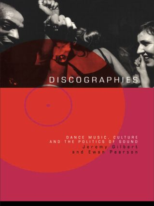 Discographies: Dance, Music, Culture and the Politics of Sound (Paperback) book cover