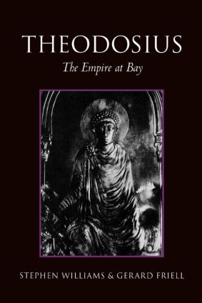Theodosius: The Empire at Bay book cover