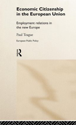 Economic Citizenship in the European Union: Employment Relations in the New Europe, 1st Edition (e-Book) book cover