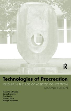 Technologies of Procreation: Kinship in the Age of Assisted Conception, 2nd Edition (Paperback) book cover