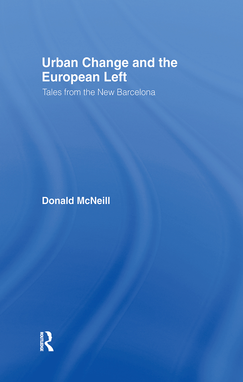 Urban Change and the European Left: Tales from the New Barcelona, 1st Edition (Hardback) book cover