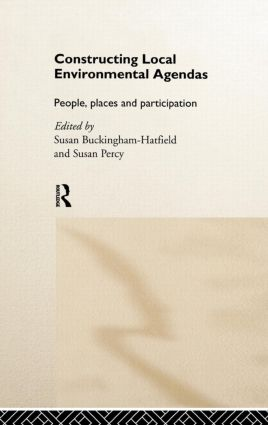 Constructing Local Environmental Agendas: People, Places and Participation, 1st Edition (Hardback) book cover