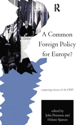 A Common Foreign Policy for Europe?: Competing Visions of the CFSP (Paperback) book cover