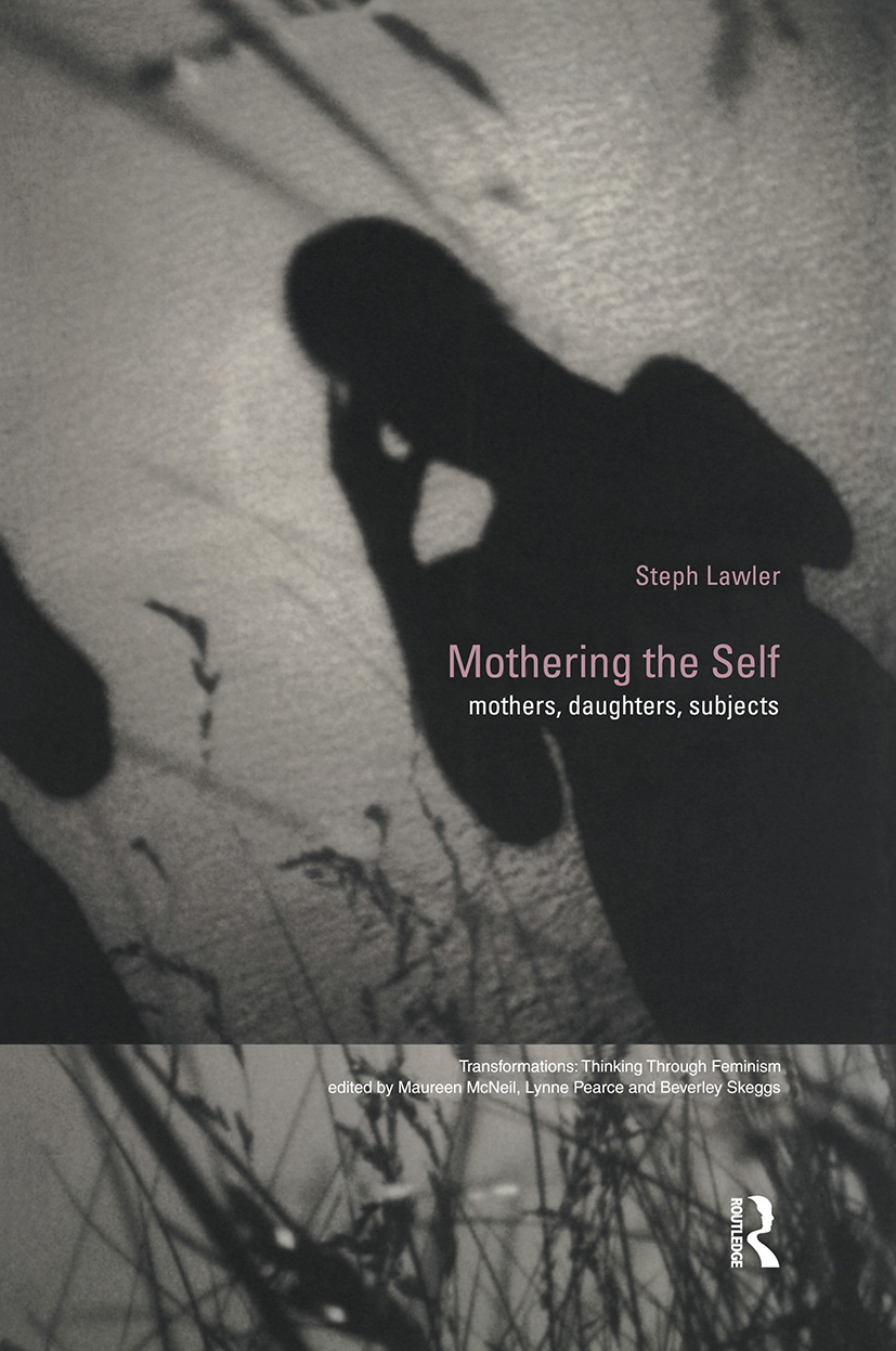 Mothering the Self: Mothers, Daughters, Subjects book cover