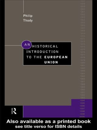An Historical Introduction to the European Union: 1st Edition (Paperback) book cover