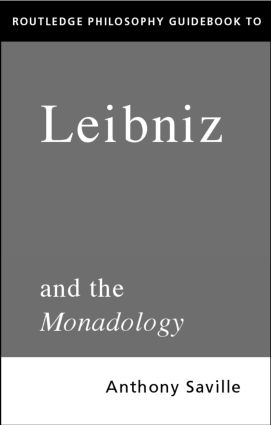 Routledge Philosophy GuideBook to Leibniz and the Monadology: 1st Edition (Paperback) book cover