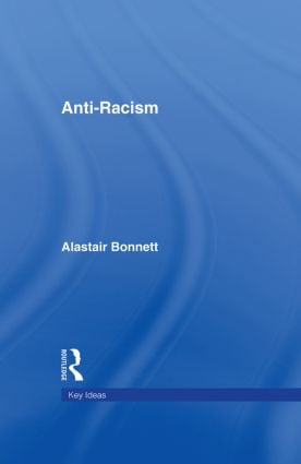 Anti-Racism: 1st Edition (Hardback) book cover