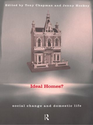 Ideal Homes?: Social Change and the Experience of the Home, 1st Edition (Paperback) book cover
