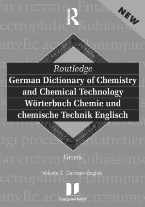 Routledge German Dictionary of Chemistry and Chemical Technology Worterbuch Chemie und Chemische Technik: Vol 1: German-English book cover