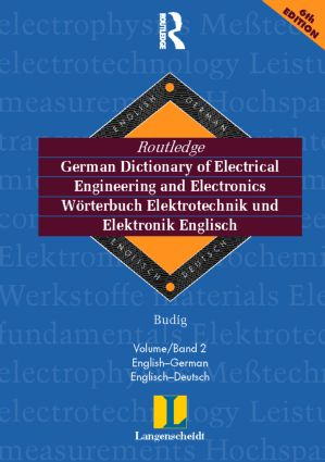 Routledge German Dictionary of Electrical Engineering and Electronics Worterbuch Elekrotechnik and Elektronik Englisch: Vol 2: English-German/Englisch-Deutsch 5th edition book cover