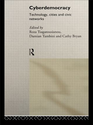 Cyberdemocracy: Technology, Cities and Civic Networks, 1st Edition (Paperback) book cover