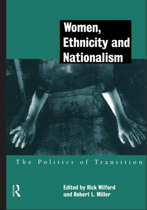 Women, Ethnicity and Nationalism: The Politics of Transition (Paperback) book cover