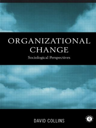 Organisational Change: Sociological Perspectives, 1st Edition (Paperback) book cover