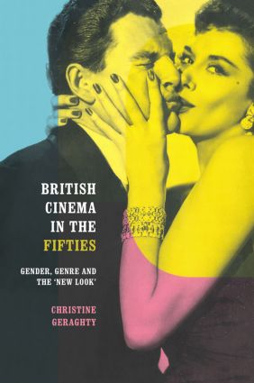 British Cinema in the Fifties: Gender, Genre and the 'New Look', 1st Edition (Hardback) book cover