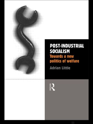 Post-Industrial Socialism: Towards a New Politics of Welfare (Paperback) book cover