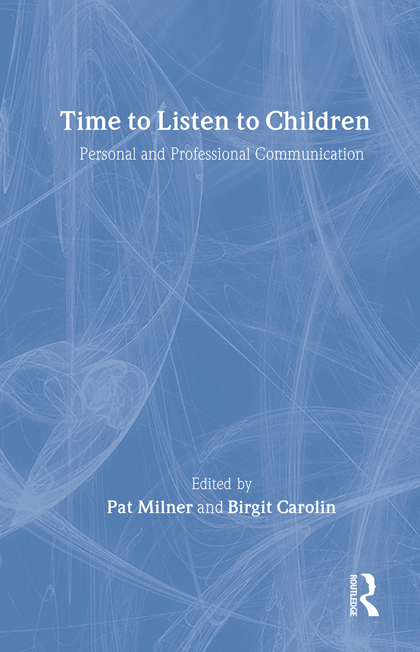 Time to Listen to Children: Personal and Professional Communication, 1st Edition (Hardback) book cover