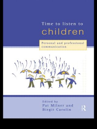 Time to Listen to Children: Personal and Professional Communication, 1st Edition (Paperback) book cover