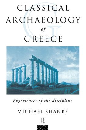 The Classical Archaeology of Greece
