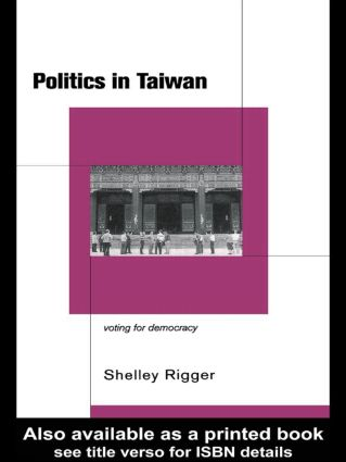 Politics in Taiwan: Voting for Reform, 1st Edition (Paperback) book cover