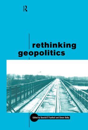 Rethinking Geopolitics: 1st Edition (Hardback) book cover