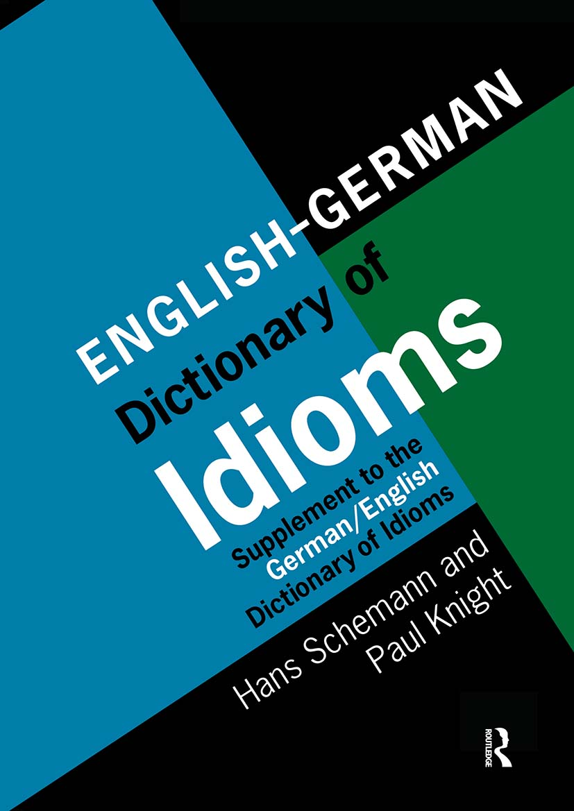 English/German Dictionary of Idioms: Supplement to the German/English Dictionary of Idioms, 1st Edition (Hardback) book cover