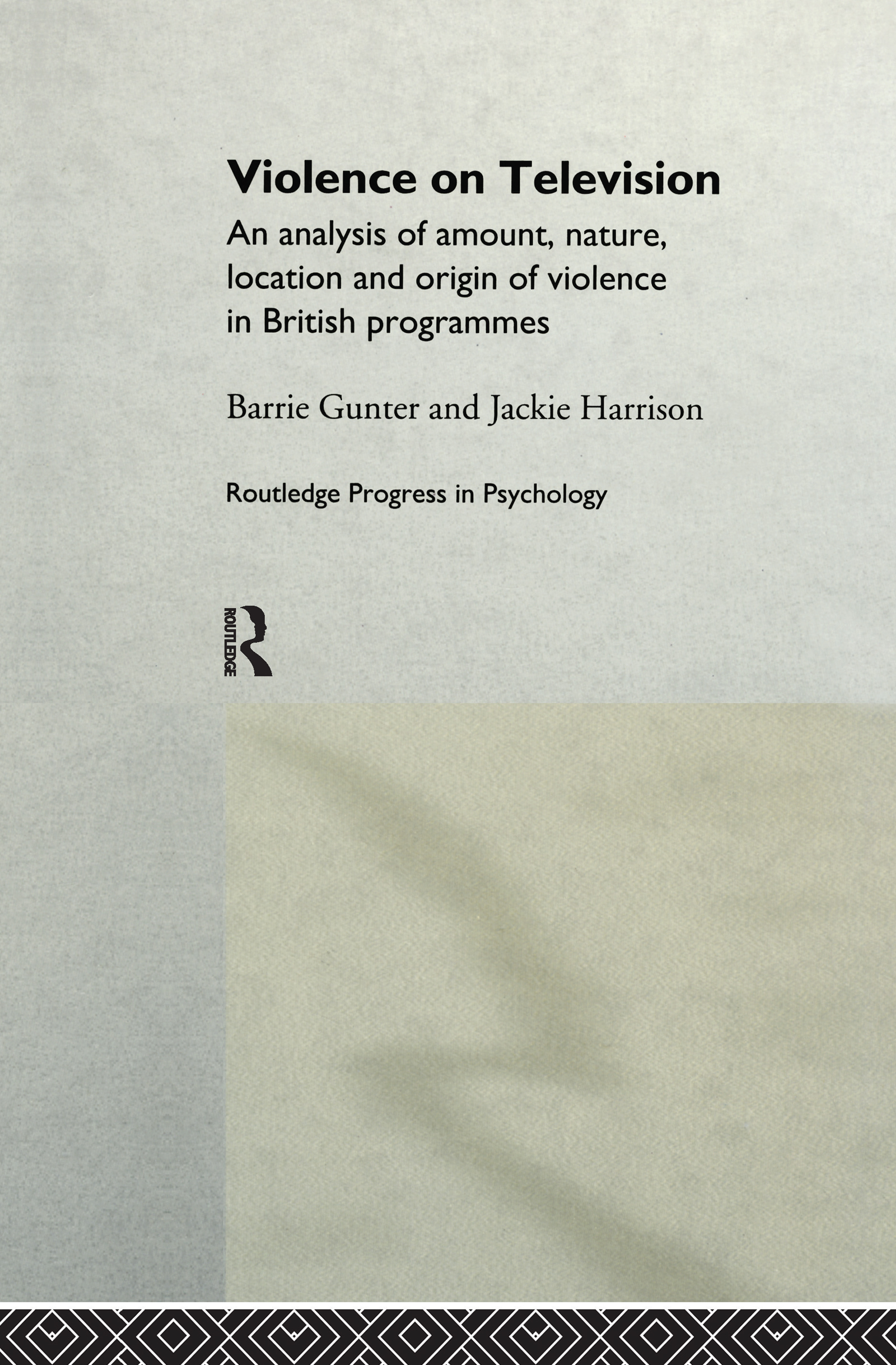 Violence on Television: An Analysis of Amount, Nature, Location and Origin of Violence in British Programmes (Hardback) book cover