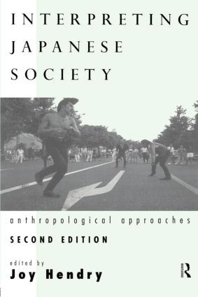 Interpreting Japanese Society: Anthropological Approaches, 2nd Edition (Paperback) book cover