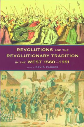 Revolutions and the Revolutionary Tradition: In the West 1560-1991 (Paperback) book cover