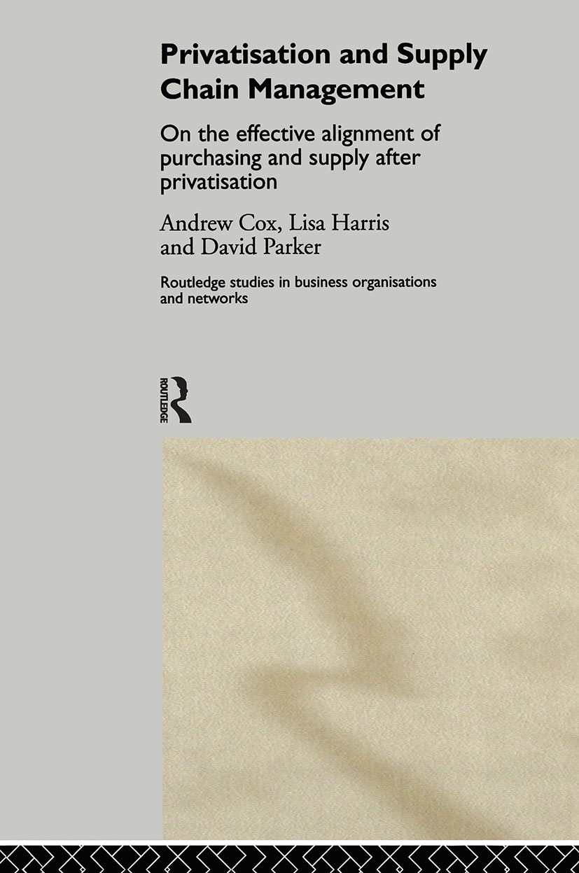 Privatization and Supply Chain Management: On the Effective Alignment of Purchasing and Supply after Privatization (Hardback) book cover