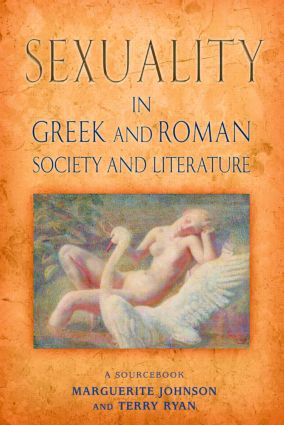Sexuality in Greek and Roman Literature and Society: A Sourcebook (Paperback) book cover