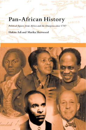 Pan-African History: Political Figures from Africa and the Diaspora since 1787, 1st Edition (Paperback) book cover