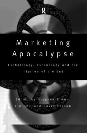 Marketing Apocalypse: Eschatology, Escapology and the Illusion of the End book cover
