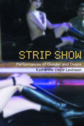 Strip Show: Performances of Gender and Desire (Paperback) book cover